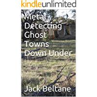 Metal Detecting Ghost Towns Down Under
