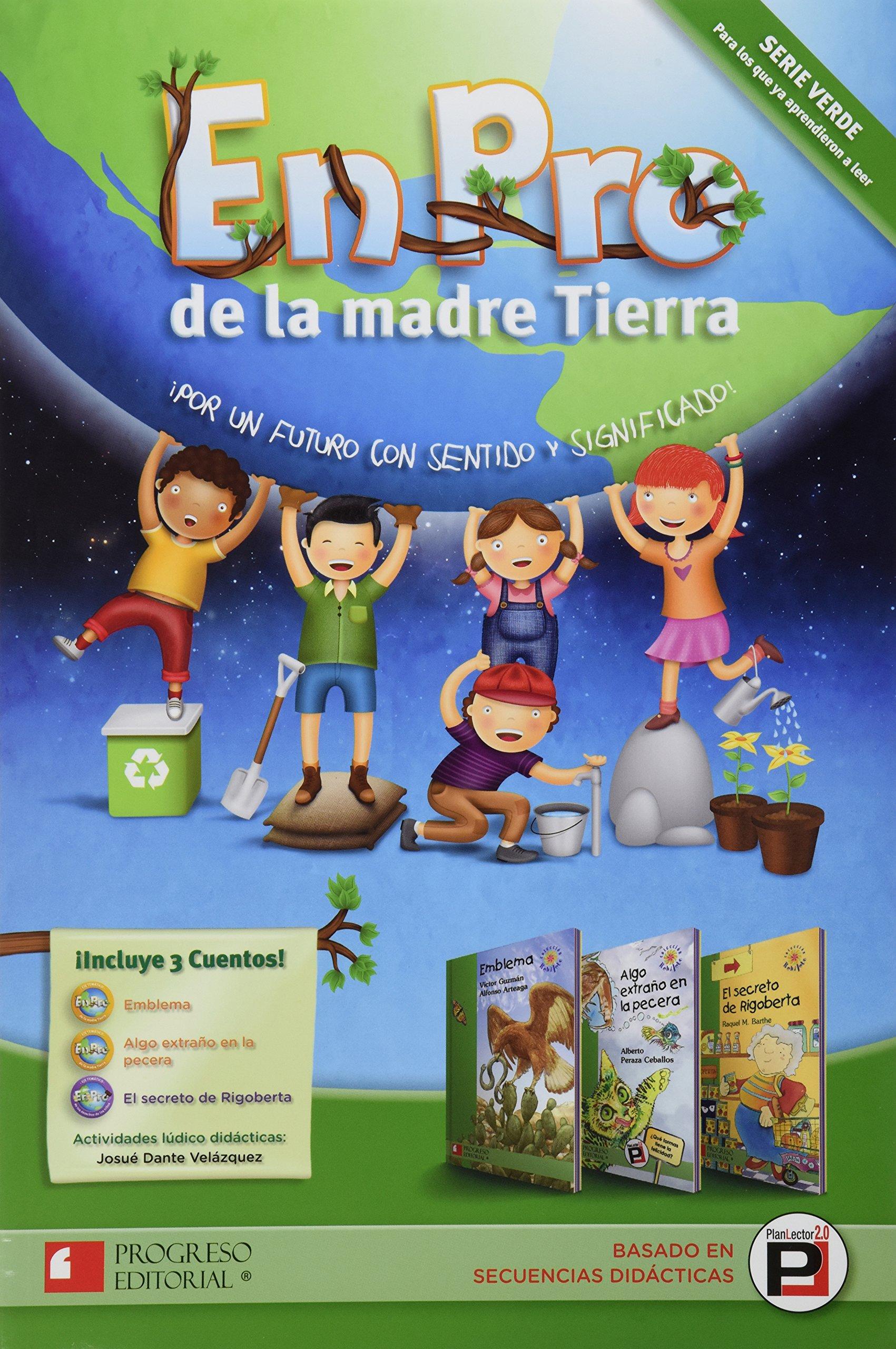 EN PRO DE LA MADRE TIERRA SERIE VERDE (Spanish) Paperback – 2013