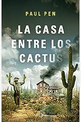 La casa entre los cactus (Spanish Edition) Kindle Edition