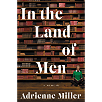 In the Land of Men: A Memoir (English Edition)