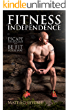 Fitness Independence: Escape the Dogma and Be Fit Your Way (The Red Delta Project Book 1) (English Edition)