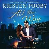 All the Way: Romancing Manhattan Series, Book 1