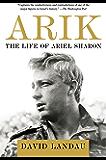Arik: The Life of Ariel Sharon