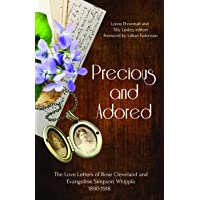 Precious and Adored: The Love Letters of Rose Cleveland and Evangeline Simpson Whipple, 1890-1918