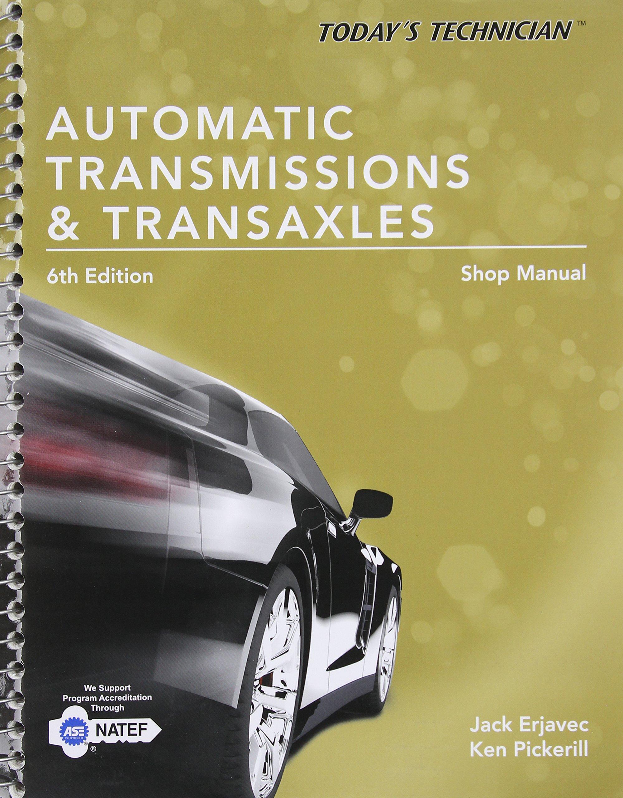 Today's Technician: Automatic Transmissions and Transaxles Shop Manual:  Jack Erjavec, Ken Pickerill: 9781305259362: Books - Amazon.ca