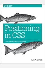 Positioning in CSS: Layout Enhancements for the Web Kindle Edition