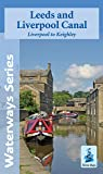 Leeds and Liverpool Canal - Liverpool to Keighley (Waterways Series)