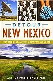 Detour New Mexico: Historic Destinations & Natural Wonders