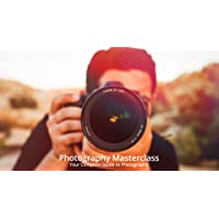 Photography Masterclass - Your Complete Guide to Photography (online video course) [Online Code]