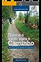 Nunca é tarde para o Caminho: Aventura na rota de Santiago de Compostela