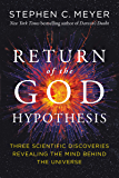 Return of the God Hypothesis: Three Scientific Discoveries Revealing the Mind Behind the Universe