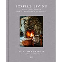 Foxfire Living: Design, Recipes, and Stories from the Magical Inn in theCatskills