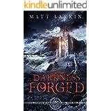 Darkness Forged: Eschaton Cycle (Legends of the Ragnarok Era Book 1)