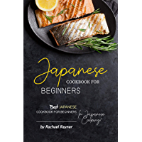 Japanese Cookbook for Beginners: Best Japanese Cookbook for Beginners in Japanese Cooking! (English Edition)