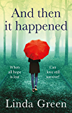 And Then It Happened: An Unforgettable Story That Will Stay With You, From The No 1 Bestselling Author (English Edition)