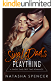 Single Dad's Plaything: A Single Dad First Time Billionaire Romance