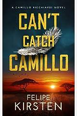 Can't Catch Camillo: A South African War Novel (Camillo Ricchiardi Book 1) Kindle Edition