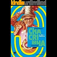 Chacrinha: A biografia