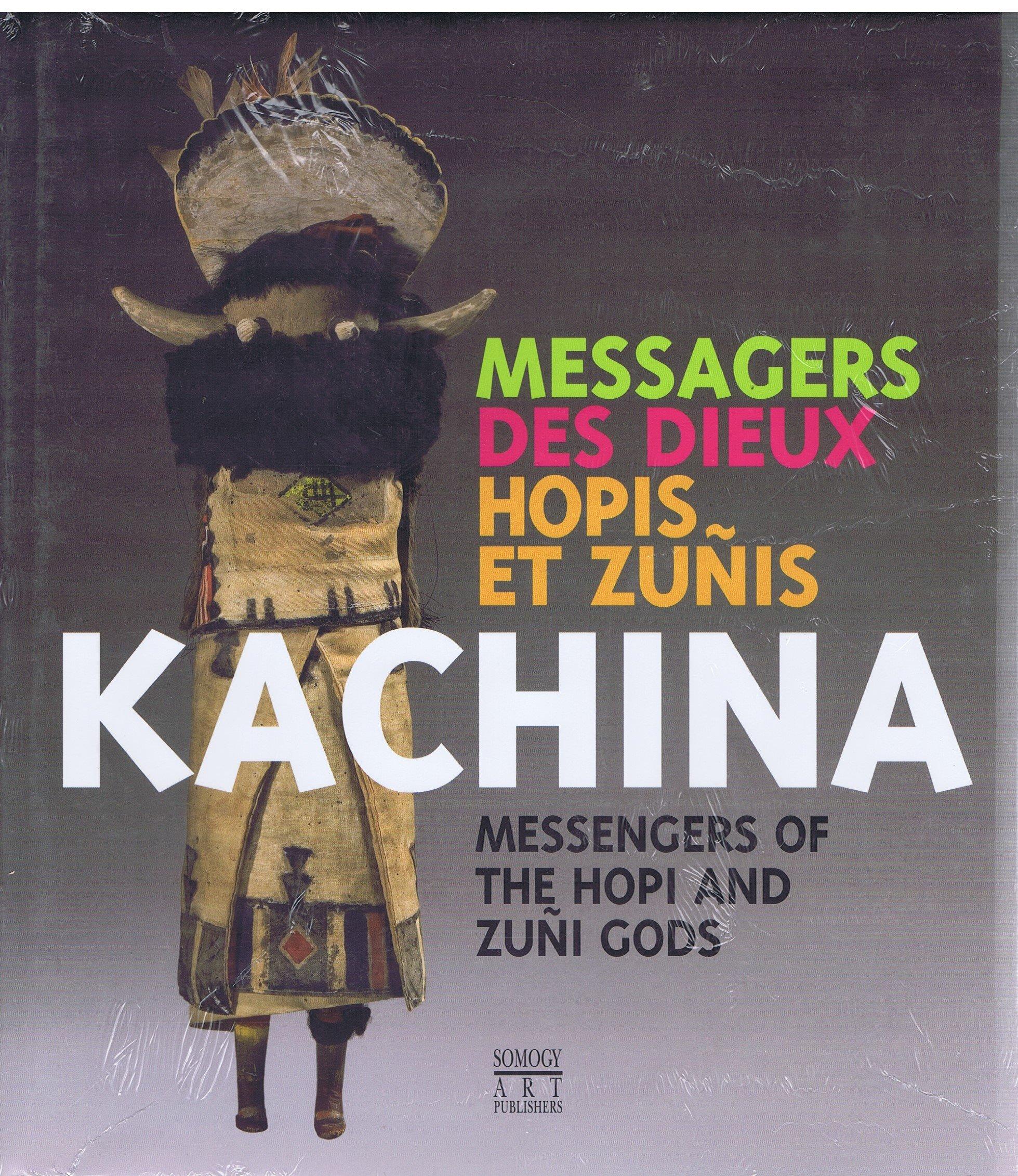 Download Kachina : Messagers Des Dieux Hopis Et Zunis / Messengers of the Hopi and Zuni Gods ePub fb2 ebook