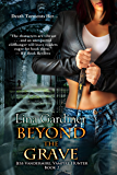 Beyond the Grave (Jess Vandermire, Vampire Hunter Book 2)