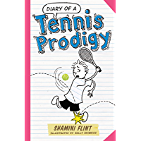 Diary of a Tennis Prodigy (Diary of a... Book 9)