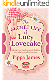 The Secret Life of Lucy Lovecake: A hilarious romance with flirtacious charm