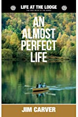 An Almost Perfect Life (Life at the Lodge Book 1) Kindle Edition