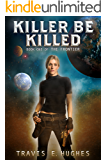 Killer Be Killed (The Frontier Book 1)