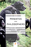 Primates and Philosophers: How Morality Evolved (The University Center for Human Values Series Book 30)