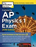 Cracking the AP Physics 1 Exam, 2018 Edition: Proven Techniques to Help You Score a 5