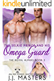 The Selkie Prince & His Omega Guard: An MM Mpreg Shifter Romance (The Royal Alphas Book 2)