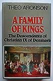 A Family of Kings: Descendants of Christian IX of Denmark