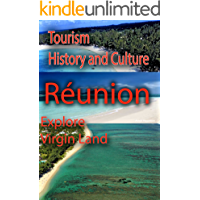 Tourism in Réunion, History and Culture of Reunion: Explore Virgin Land