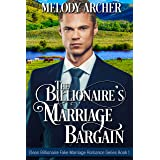 The Billionaire's Marriage Bargain (Clean Billionaire Fake Marriage Romance Series Book 1)