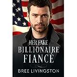 Her Fake Billionaire Fiancé: A Billionaire Romance Book Four (A Clean Billionaire Romance 4)