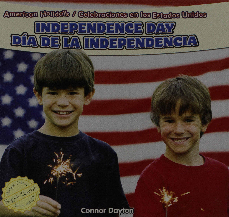 Independence Day / Dia De La Independencia (American Holidays / Celebraciones En Los Estados Unidos) (English and Spanish Edition)