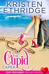The Cupid Caper: A Sweet & Clean Contemporary Valentine Romance (Port Provident: Holiday Hearts Book 3) Kindle Edition