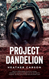 Project Dandelion (English Edition)