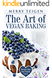 The Art of Vegan Baking: Recipes that Your Family Loves