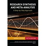 Research Synthesis and Meta-Analysis: A Step-by-Step Approach (Applied Social Research Methods Book 2)