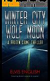 Winter City Wolf Moon - A Suspense Thriller Novel