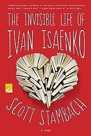 The Invisible Life of Ivan Isaenko: A Novel (English Edition)