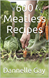 600 Meatless Recipes