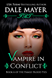 Vampire in Conflict (Family Blood Ties Book 6)
