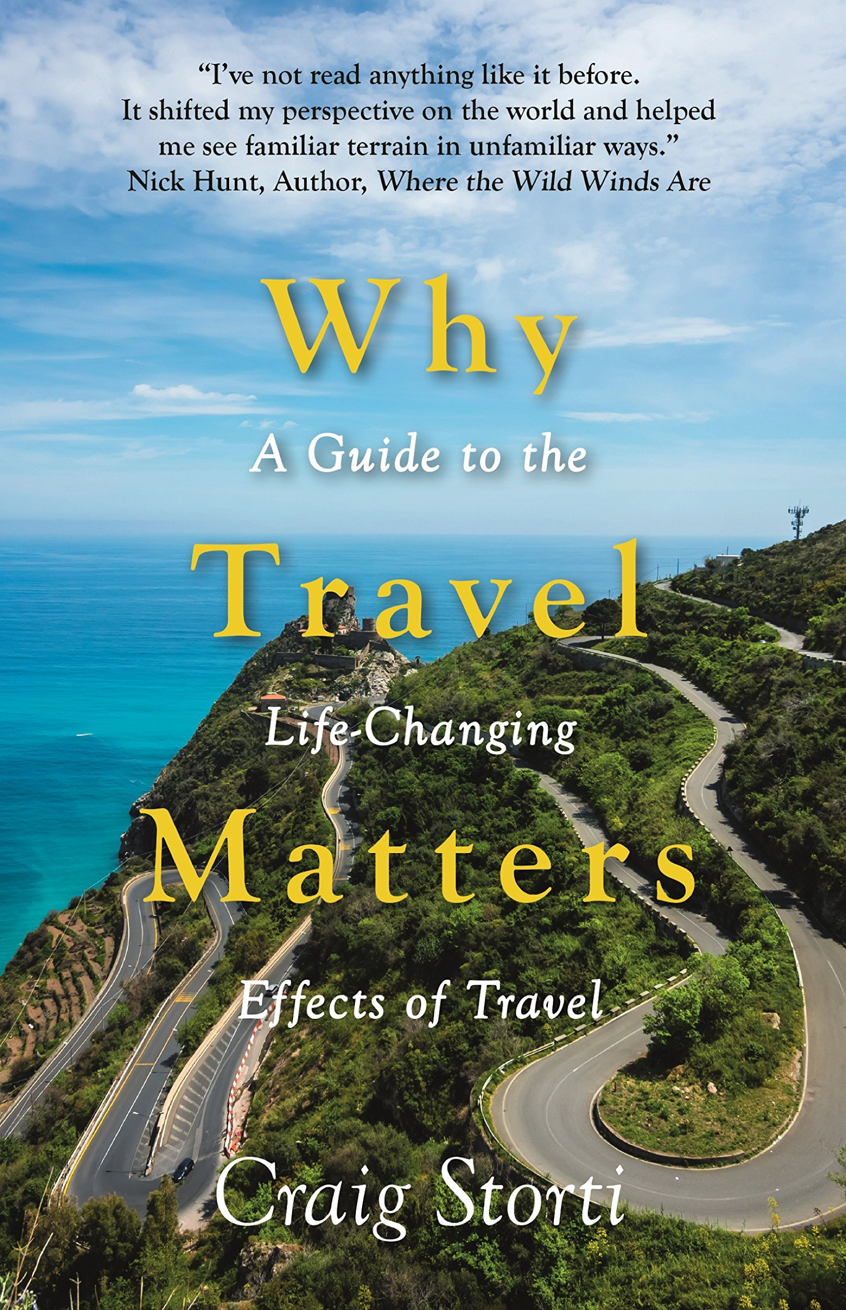 Why Travel Matters  A Guide To The Life Changing Effects Of Travel  English Edition