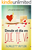 Desde el día en que te vi: Scarlett Butler (Las tres marías nº 1) (Spanish Edition)