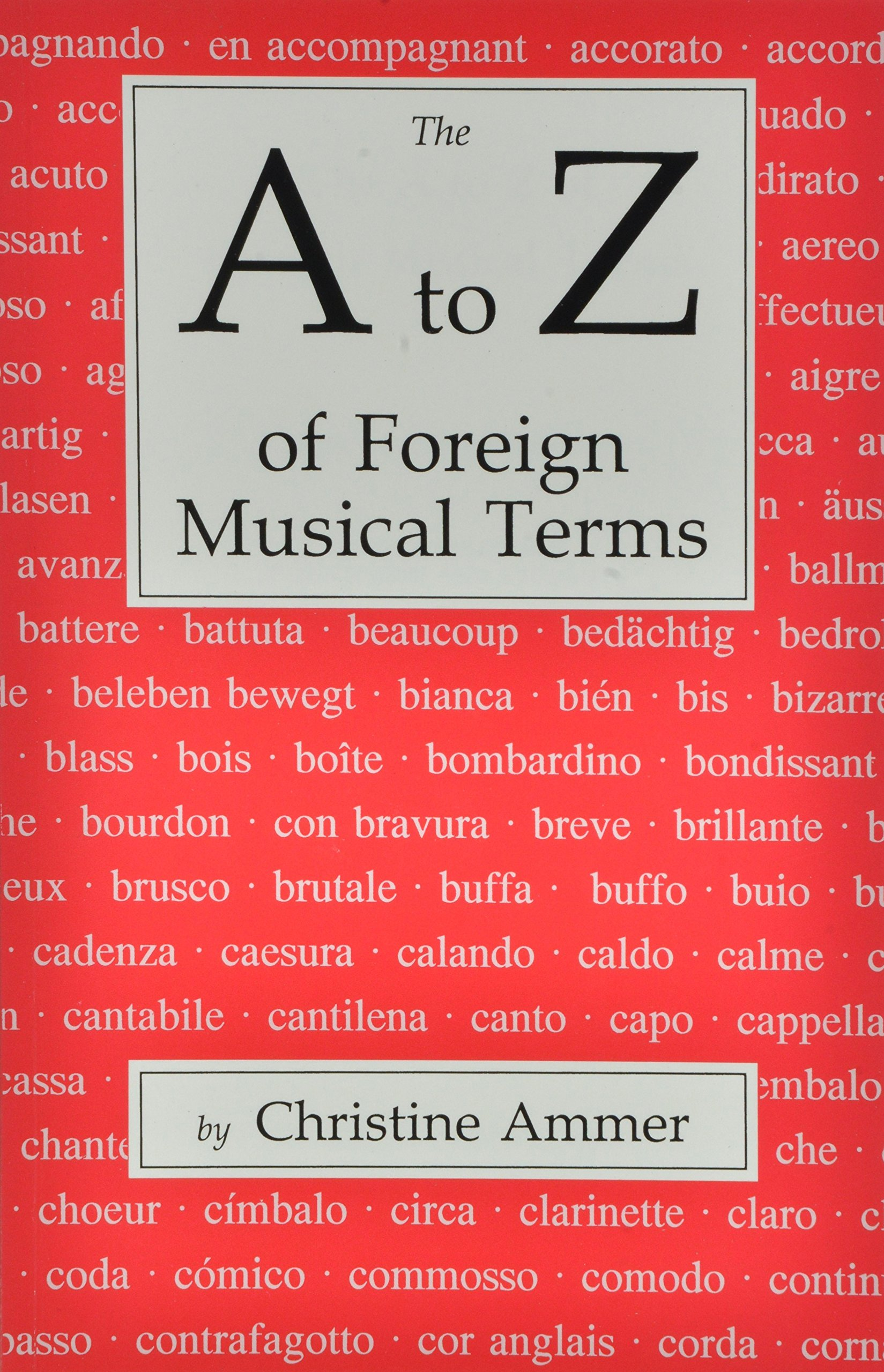 The A to Z of Foreign Musical Terms: From Adagio to Zierlich