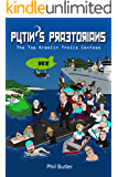Putin's Praetorians: Confessions of the Top Kremlin Trolls