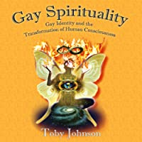 Gay Spirituality: The Role of Gay Identity in the Transformation of Human Consciousness (White Crane Spirituality Series)