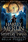 Harley Merlin 2: Harley Merlin and the Mystery Twins (English Edition)
